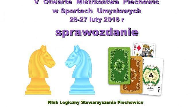 V Otwarte Mistrzostwa Piechowic w Sportach Umysłowych – 26-27 II 2016 r.